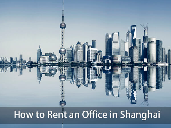 How to Rent an Office in Shanghai