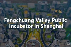 Fengchuang Valley Public Incubator in Shanghai
