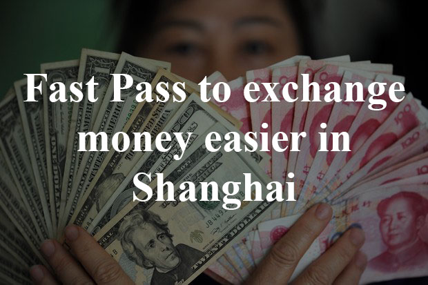 Read more about the article How to use Fast Pass to Foreign exchange money easier in Shanghai